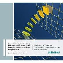 Wörterbuch Industrielle Elektrotechnik, Energie- und Automatisierungstechnik / Dictionary of Electrical Engineering, Power Engineering and Automation: ... / English-German. CD-ROM Edition 2011