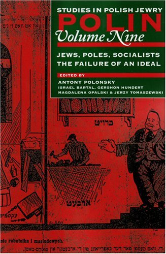 polin-studies-in-polish-jewry-volume-9-poles-jews-socialists-the-failure-of-an-ideal-v-9-2008-03-01