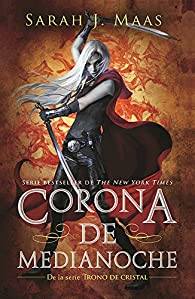 Trono de Cristal #2. Corona de Medianoche / Crown of Midnight #2 par Sarah J. Maas
