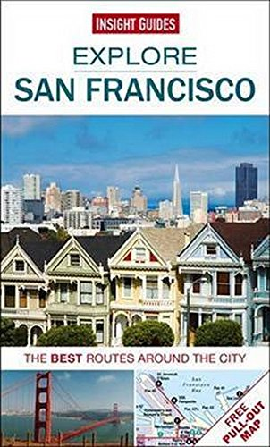 Insight Guides: Explore San Francisco: The best routes around the city (Insight Explore Guides)