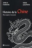Histoire de la Chine : Des origines à nos jours de Fairbank. John (2010) Broché