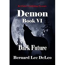 Demon (Book 6) Dark Future (Mike Rawlins and Demon the Dog)