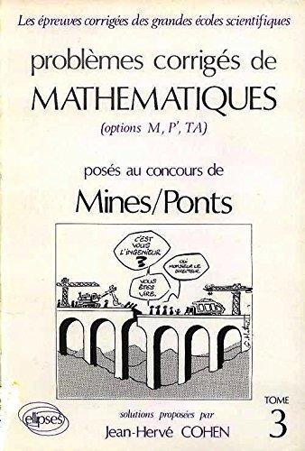 Problmes corrigs de mathmatiques poss au concours de Mines-Ponts Tome 3 : Problmes corrigs de mathmatiques poss au concours de Mines-Ponts