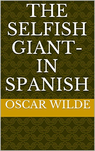 The Selfish Giant- in Spanish por Oscar Wilde