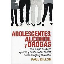 ADOLESCENTES, ALCOHOL Y DROGAS (NIÑOS Y ADOLESCENTES)