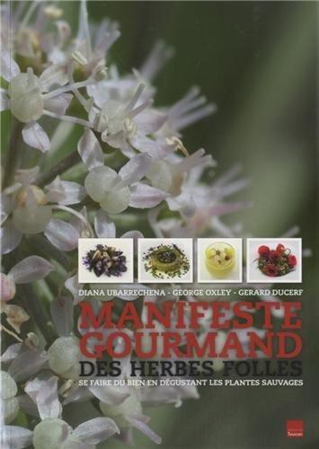 Manifeste gourmand des herbes folles de George Oxley (2013) Reli