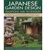 JAPANESE GARDEN DESIGN TRADITIONS AND TECHNIQUES PRACTICAL WAYS TO CREATE FIVE CLASSIC STYLES: STROLL GARDEN, TEA GARDEN, COURTYARD GARDEN, DRY GARDEN AND POND GARDEN BY (CHESSHIRE, CHARLES) PAPERBACK