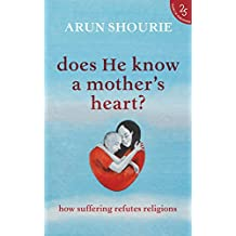 Does He Know A Mother's Heart? How Suffering Refutes Religions