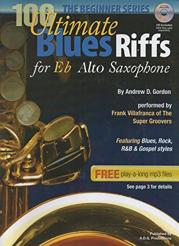 100 Ultimate Blues Riffs for Eb Alto Saxophone, the Beginner Series  (English Edition) -