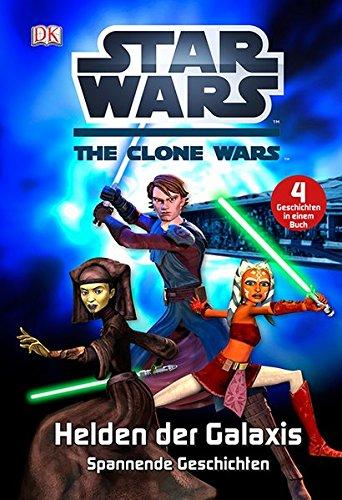 Star WarsTM The Clone WarsTM Helden der Galaxis: Spannende Geschichten