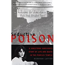 Seductive Poison: A Jonestown Survivor's Story of Life and Death in the People's Temple (English Edition)