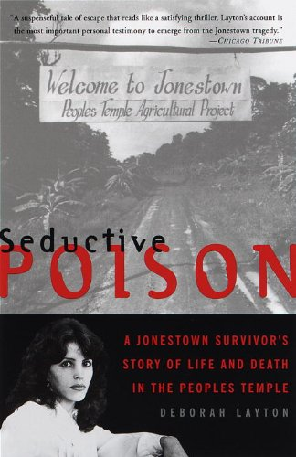 Seductive Poison: A Jonestown Survivor\'s Story of Life and Death in the Peoples Temple (English Edition)