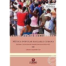 Música popular bailable cubana. Letras y juicios de valor (siglos XVIII-XX)