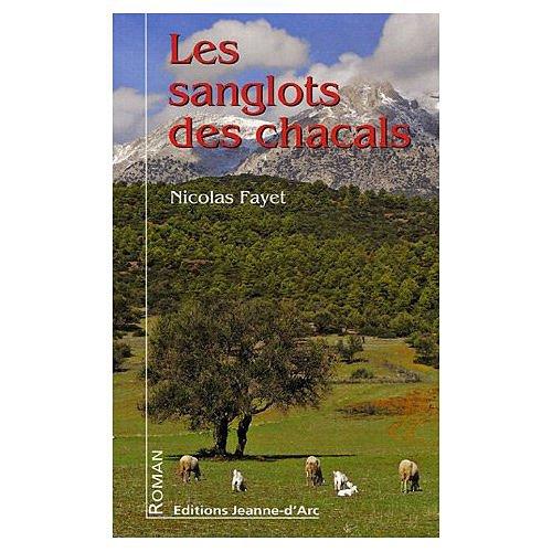 Les sanglots des chacals par Nicolas Fayet