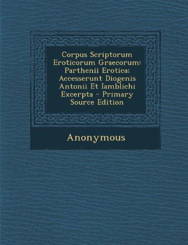 Corpus-Scriptorum-Eroticorum-Graecorum-Parthenii-Erotica-Accesserunt-Diogenis-Antonii-Et-Iamblichi-Excerpta-Primary-Source-Edition