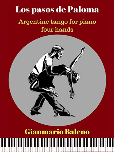 Los pasos de Paloma. Argentine tango for piano four hands