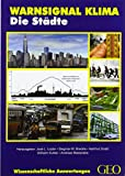 Warnsignal Klima: Die Städte: Wissenschaftliche Fakten -