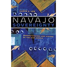 Navajo Sovereignty: Understandings and Visions of the Diné People