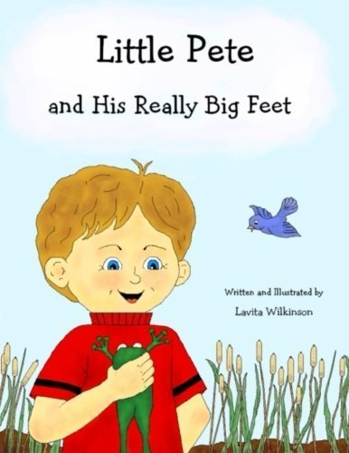Preisvergleich Produktbild Little Pete and His Really Big Feet (The Really Big Series) (Volume 1) by Lavita Wilkinson (2014-04-02)