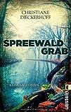Spreewaldgrab: Kriminalroman von Christiane Dieckerhoff