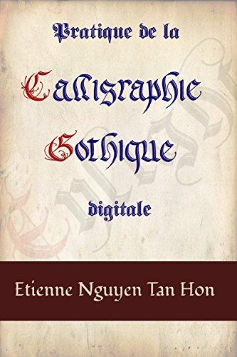 Pratique de la Calligraphie Gothique Digitale par Etienne Nguyen Tan Hon