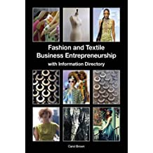 Fashion and Textile Business Entrepreneurship with Information Directory by Carol Brown (2015-10-01)