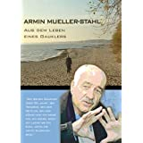 Armin Mueller-Stahl - Aus dem Leben eines Gauklers