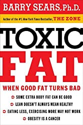 [(Toxic Fat: When Good Fat Turns Bad)] [Author: Barry Sears] published on (September, 2008)