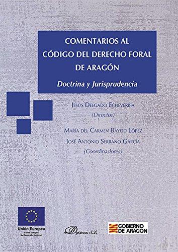 Comentarios al Código del Derecho Foral de Aragón. Doctrina y Jurisprudencia