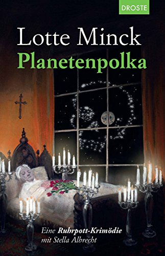 Planetenpolka: Eine Ruhrpott-Krimödie mit Stella Albrecht