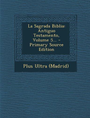 La Sagrada Biblia: Antiguo Testamento, Volume 5...