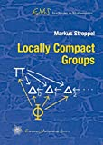 Locally Compact Groups (EMS Textbooks in Mathematics)