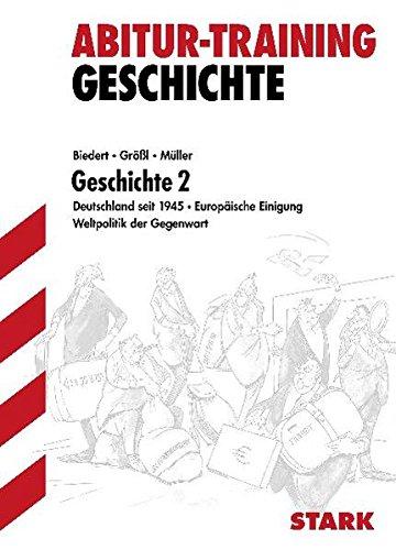Abitur-Training Geschichte, Band 2: Deutschland seit 1945, europäische Einigung, Weltpolitik der Gegenwart