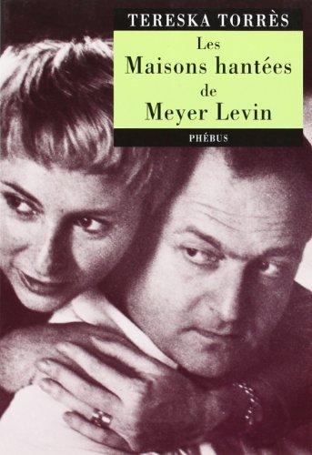 Les Maisons hantées de Meyer Levin par Tereska Torrès