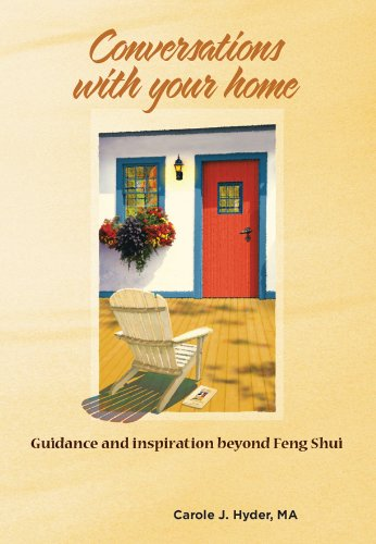 Conversations With Your Home: Guidance and inspiration beyond Feng Shui (English Edition)