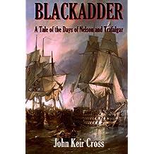 Blackadder: A Tale of the Days of Nelson and Trafalgar