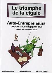 Le triomphe de la cigale, Auto-entrepreneurs : Préparez-vous à gagner plus