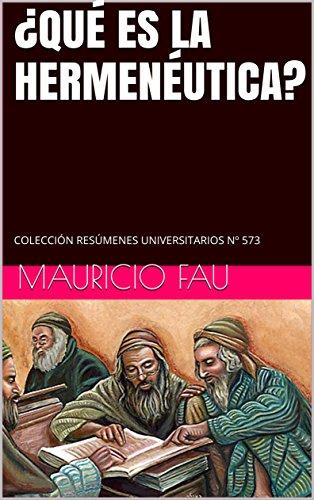 ¿QUÉ ES LA HERMENÉUTICA?: COLECCIÓN RESÚMENES UNIVERSITARIOS Nº 573