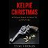 Kelpie Christmas (Kelpie Tales Book 2)