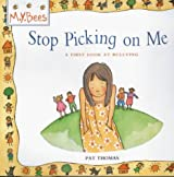 A First Look At: Bullying: Stop Picking On Me by Pat Thomas (2000-07-20)