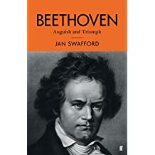Beethoven: Anguish and Triumph (English Edition)