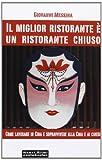 Scarica Libro Il miglior ristorante e un ristorante chiuso (PDF,EPUB,MOBI) Online Italiano Gratis