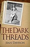The Dark Threads - a vivid memoir of one young woman's psychiatric treatment