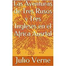 Las Aventuras de Tres Rusos y Tres Ingleses en el Africa Austral