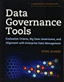 Data Governance Tools: Evaluation Criteria, Big Data Governance, and Alignment with Enterprise Data Management