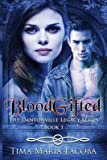[(Bloodgifted : Book 1 of the Dantonville Legacy)] [By (author) MS Tima Maria Lacoba ] published on (July, 2013)