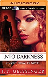 Into Darkness (A Night Prowler Novel) by J. T. Geissinger (2014-10-21)
