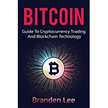 Bitcoin: Guide to Cryptocurrency Trading and Blockchain Technology (English Edition)