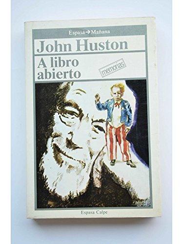 A libro abierto. memorias por John Huston