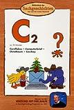 Bibliothek der Sachgeschichten - (C2) Cornflakes, Computerbrief, Christbaum, Cowboy